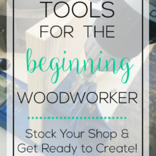 Tools for the Beginning Woodworker