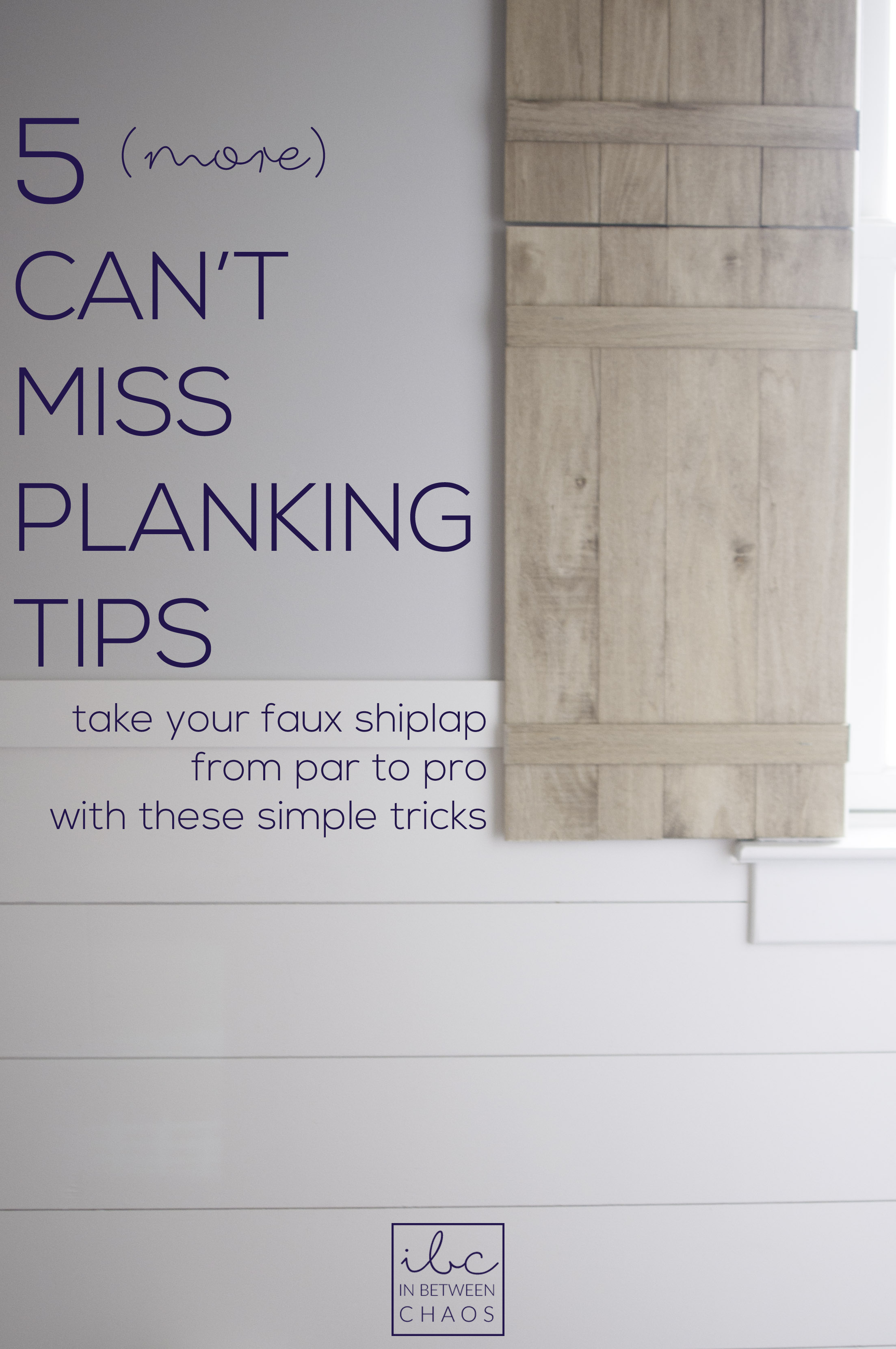 5 More Can't Miss Faux Shiplap Tips | inbetweenchaos.com