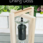 The Ultimate DIY Lighting Guide: Drilling Glass
